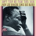 Don't Turn Me from Your Door: John Lee Hooker Sings His Blues