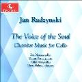 魂の声~ヤン・ラジンスキ: チェロのための室内楽作品集