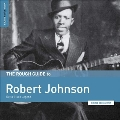 The Rough Guide to Robert Johnson: Delta Blues Legend