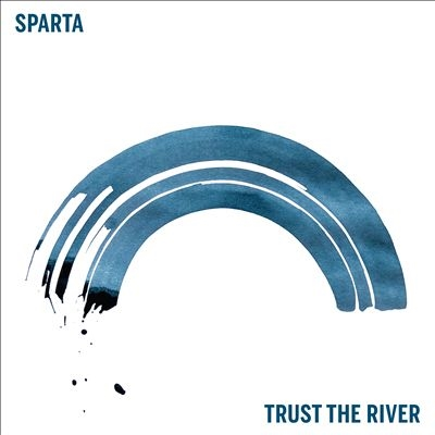 Sparta/Trust the River[SONY82182602849]