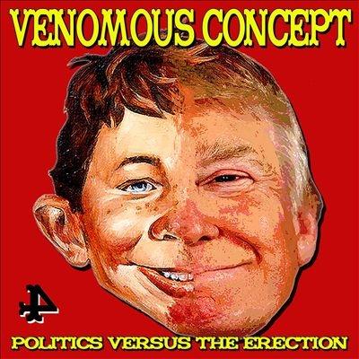 Venomous Concept/Politics Versus the Erection[SEM5632]