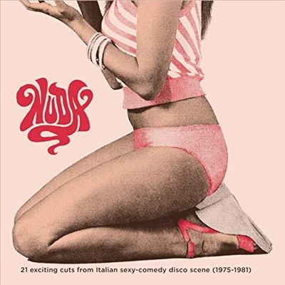 Nuda: 21 Exciting Cuts from the Italian Sexy Comedy Disco Scene 1975-1981 LP