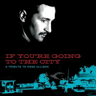 If You're Going to the City: A Tribute to Mose Allison for Sweet Relief [CD+DVD(PAL)] CD