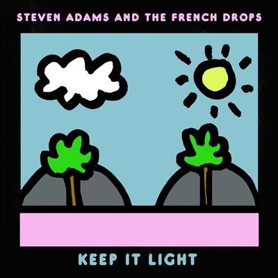 Steven Adams &The French Drops/Keep It Light<限定盤>[FIKA082CD]