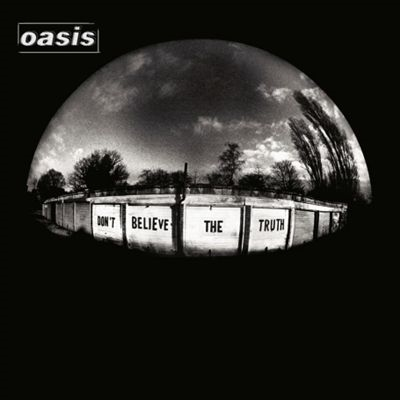 Oasis/Don't Believe The Truth<限定盤>[RKIDLP30XX]