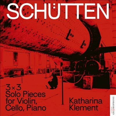 カタリーナ・クレメント/カタリーナ・クレメント: SCHUTTEN (3×3 solo pieces for violin, cello, piano)[AG0018]