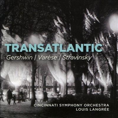 ガーシュウィン/ヴァレーズ/ストラヴィンスキー: 管弦楽作品集