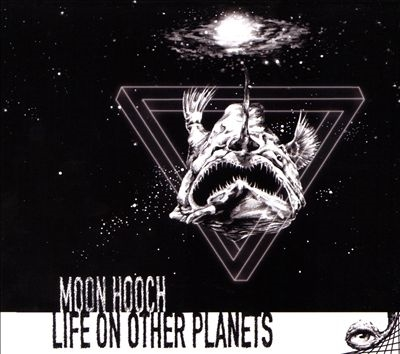 Moon Hooch/Life On Other Planets[MNHH12]