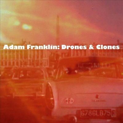 Adam Franklin/Drones And Clones: 10 Songs No Words<限定盤>[GLAMLP018]