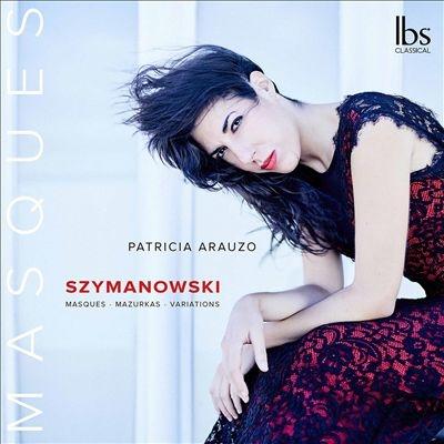 パトリシア・アラウゾ/シマノフスキ: ピアノ作品集[IBS42021]