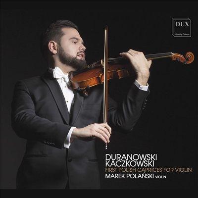 マレク・ポランスキー/ポーランドにおける最初のヴァイオリンのためのカプリース集[DUX1587]