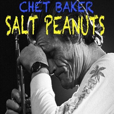 Chet Baker/Salt Peanuts[SNRCD021]
