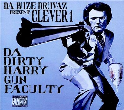 Da Buze Bruvaz Present Clever 1: Da Dirty Harry Gun Faculty CD