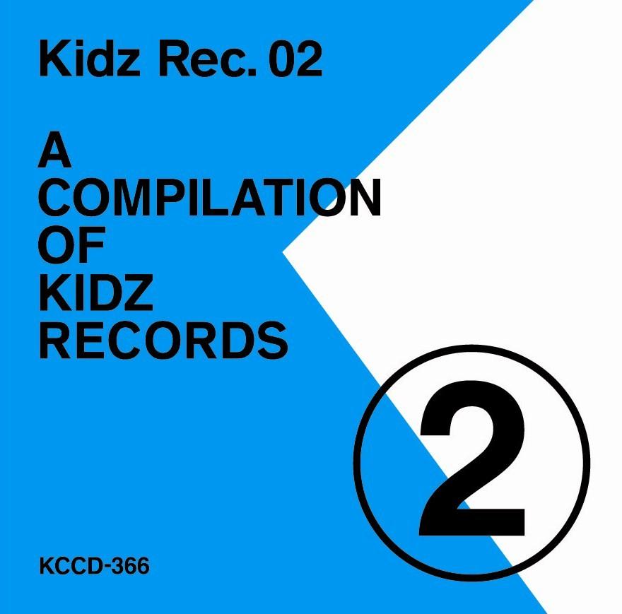 Kidz Rec.02 -A COMPILATION OF KIDZ RECORDS-[KCCD-366]