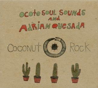 Ocote Soul Sounds & Adrian Quesada/ココナッツ・ロック [MCN-3027]