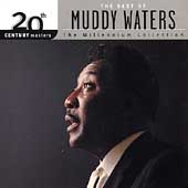 20th Century Masters: The Millennium Collection: The Best Of Muddy Waters
