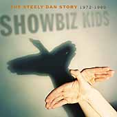 Showbiz Kids : The Steely Dan Story 1972 - 1980