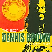 Best Of Dennis Brown, The (The Ninety Years)