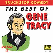 Truck Stop Comedy: The Best Of Gene Tracy