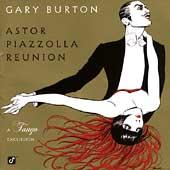 Astor Piazzolla Reunion : A Tango Excursion