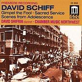 Schiff: Gimpel the Fool / Shifrin, Chamber Music Northwest