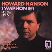 Hanson: Symphonies 3 & 6, etc / Schwarz, Seattle Symphony