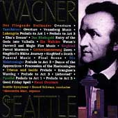 Wagner: Der Fliegende Hollaender, Tannhaeuser, etc / Seattle