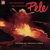 Legend Of Pele, The (Sounds Of Arthur Lyman)
