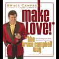 Make Love! The Bruce Campbell Way [Box]