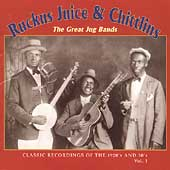 Ruckus Juice & Chitlins, Vol. 1 : The Great Jug Bands
