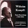Rare Recordings (1936-45) / Wilhelm Kempff