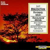 Liszt: Malediction, Fantasies on Lelio & The Ruins of Athens