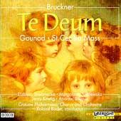 Bruckner: Te Deum;  Gounod: St. Cecilia Mass / Roland Bader