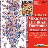 Baroque Treasuries Vol 6 - Handel: Music for Royal Fireworks