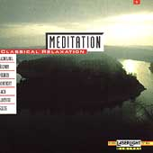 Meditation - Classical Relaxation Vol 1