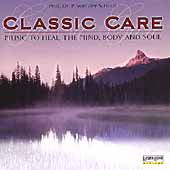 Classic Care - Music to Heal the Mind, Body and Soul