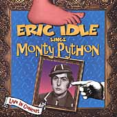Eric Idle Sings Monty Python (Live In Concert)