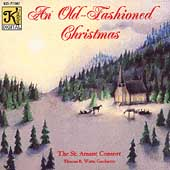 An Old-Fashioned Christmas / Thomas Watts, St. Amant Consort