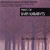 Music of Ivan Karabyts Vol 1 - 24 Preludes / Yemtsov, et al
