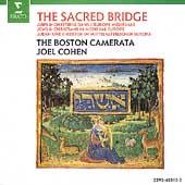 The Sacred Bridge / Joel Cohen, Boston Camerata