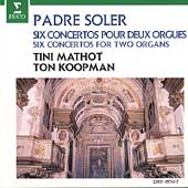 Soler: Six Concertos for Two Organs / Mathot, Koopman