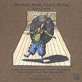 Kagel: Tantz-Schul / Mauricio Kagel, Saarland RSO