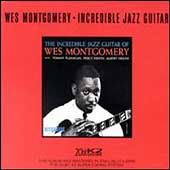 The Incredible Jazz Guitar Of Wes... [Remaster]