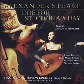 Handel/Mozart: Alexander's Feast, Ode for St Cecilia