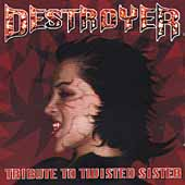 Destroyer: Tribute To Twisted Sister