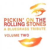 Pickin' on the Rolling Stones: A Bluegrass Tribute Vol. 2