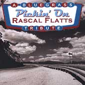 Pickin' on Rascal Flatts: A Bluegrass Tribute