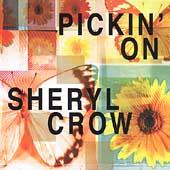 Pickin' on Sheryl Crow: A Tribute