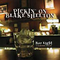 Pickin' on Blake Shelton: Bar Light, A Bluegrass Tribute