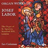 Organ Works of Josef Labor / Ian Coleman